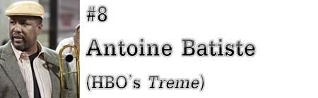 "#8: Antoine Batiste (HBO's ""Treme"")"